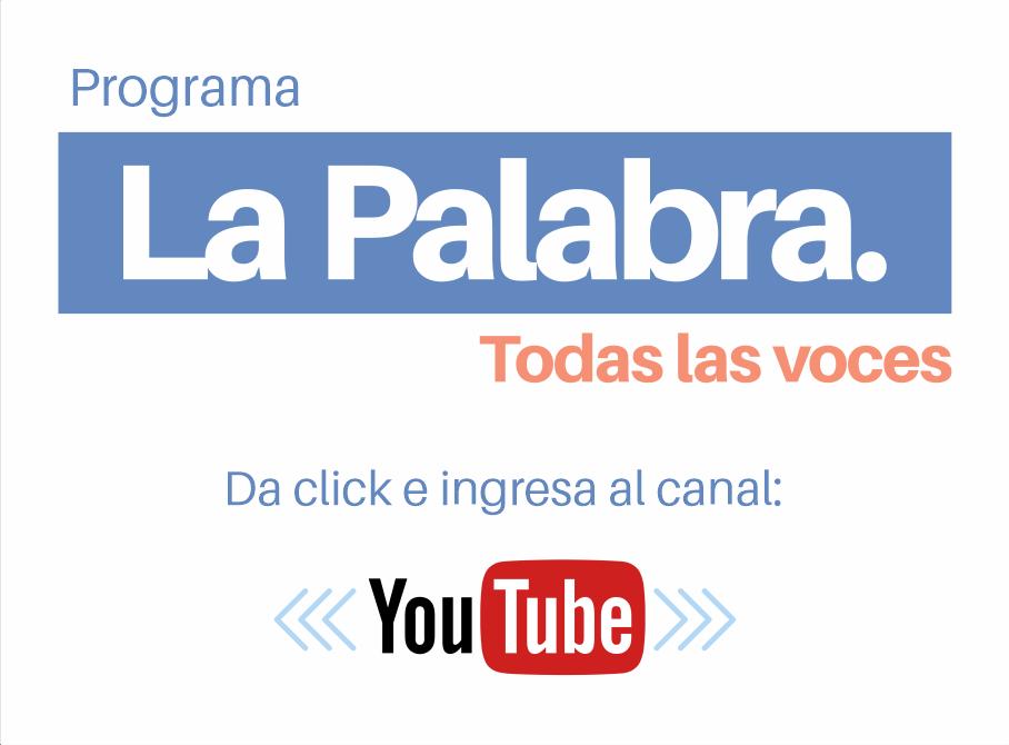 Programa periodístico la palabra, todas las voces por el canal de youtube el medio comunica